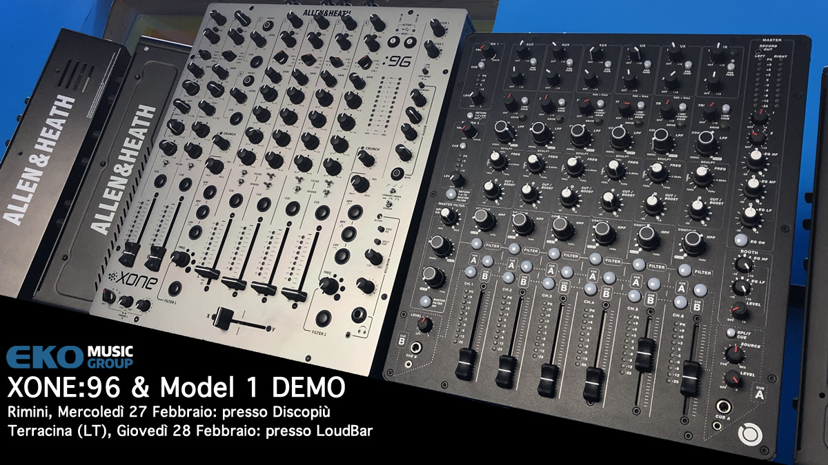Allen & Heath Xone:96 e Model 1 Demo Febbraio 2019